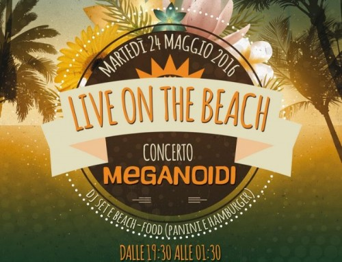 Live on the Beach: martedì 24 maggio, festa di inizio estate con i Meganoidi